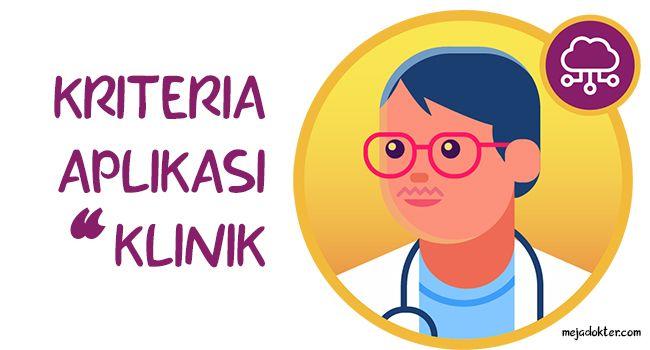 8 Kriteria Aplikasi Klinik yang Patut Dipilih oleh Dokter